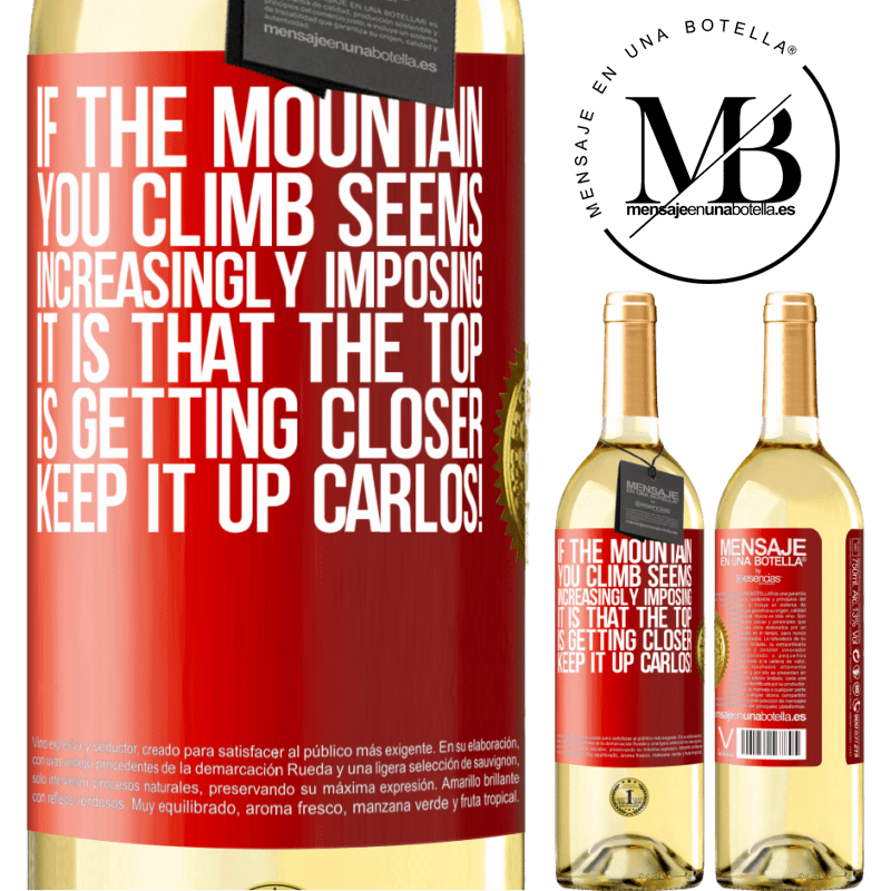 24,95 € Free Shipping   White Wine WHITE Edition If the mountain you climb seems increasingly imposing, it is that the top is getting closer. Keep it up Carlos! Red Label. Customizable label Young wine Harvest 2020 Verdejo