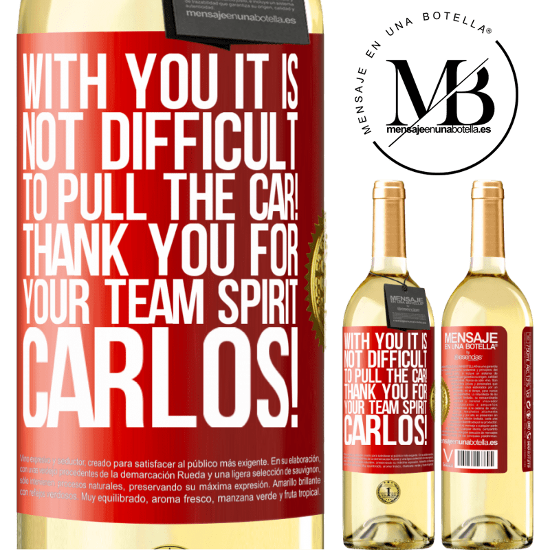 24,95 € Free Shipping | White Wine WHITE Edition With you it is not difficult to pull the car! Thank you for your team spirit Carlos! Red Label. Customizable label Young wine Harvest 2020 Verdejo