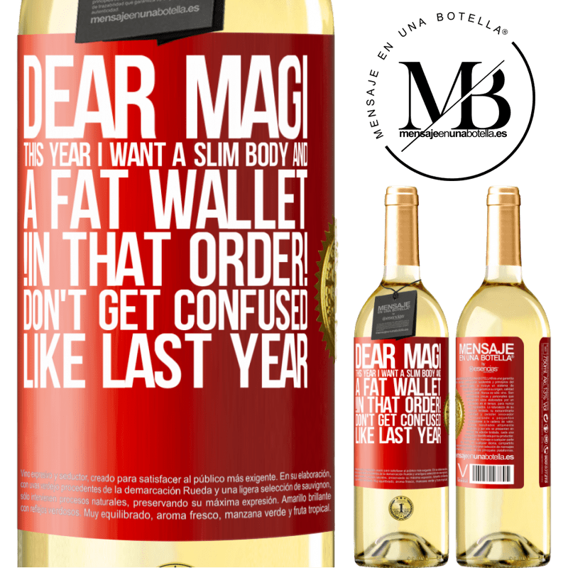 24,95 € Free Shipping | White Wine WHITE Edition Dear Magi, this year I want a slim body and a fat wallet. !In that order! Don't get confused like last year Red Label. Customizable label Young wine Harvest 2020 Verdejo