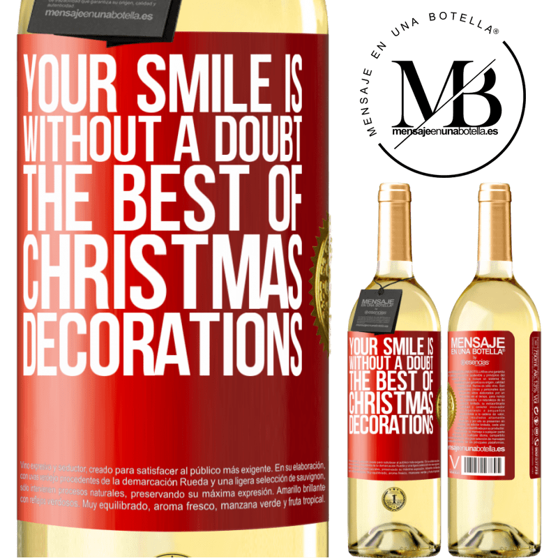 24,95 € Free Shipping   White Wine WHITE Edition Your smile is, without a doubt, the best of Christmas decorations Red Label. Customizable label Young wine Harvest 2020 Verdejo