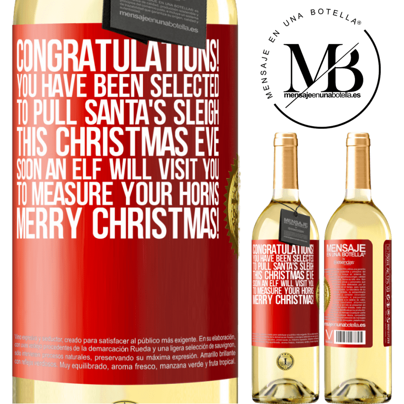 24,95 € Free Shipping   White Wine WHITE Edition Congratulations! You have been selected to pull Santa's sleigh this Christmas Eve. Soon an elf will visit you to measure Red Label. Customizable label Young wine Harvest 2020 Verdejo