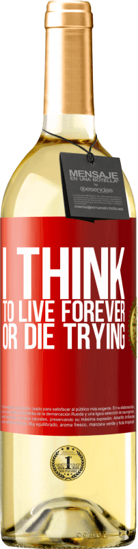 24,95 € Free Shipping | White Wine WHITE Edition I think to live forever, or die trying Red Label. Customizable label Young wine Harvest 2020 Verdejo