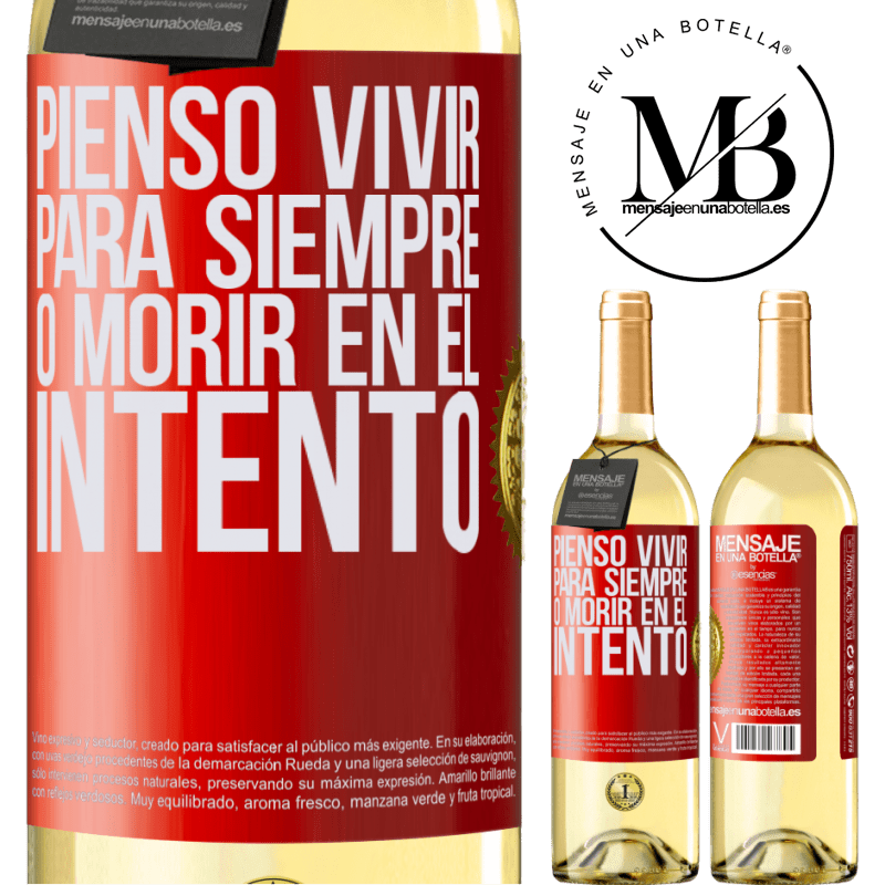 24,95 € Envío gratis | Vino Blanco Edición WHITE Pienso vivir para siempre, o morir en el intento Etiqueta Roja. Etiqueta personalizable Vino joven Cosecha 2020 Verdejo