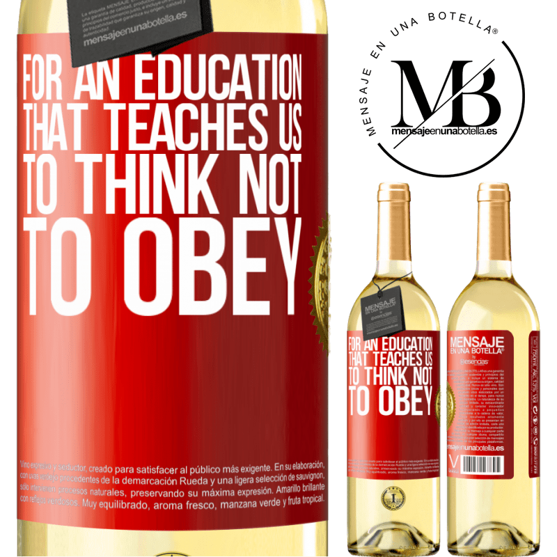 24,95 € Free Shipping | White Wine WHITE Edition For an education that teaches us to think not to obey Red Label. Customizable label Young wine Harvest 2020 Verdejo
