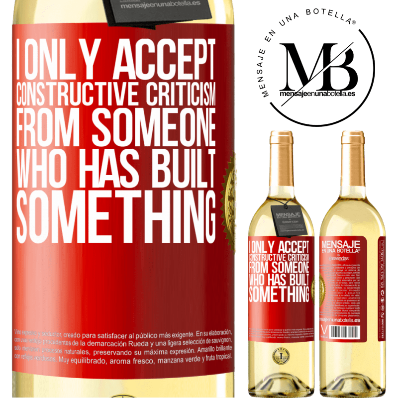 24,95 € Free Shipping | White Wine WHITE Edition I only accept constructive criticism from someone who has built something Red Label. Customizable label Young wine Harvest 2020 Verdejo