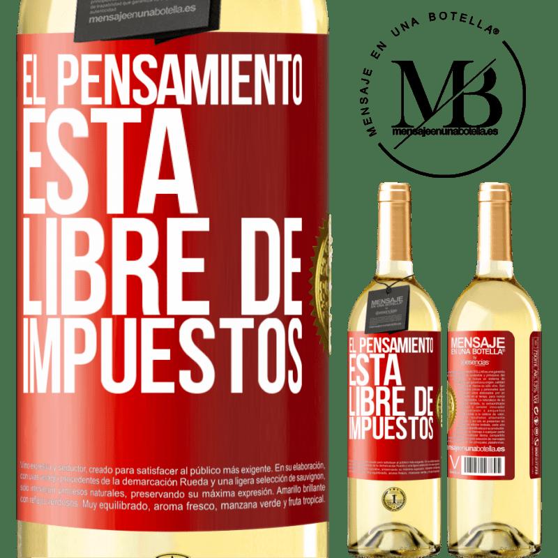 24,95 € Envío gratis | Vino Blanco Edición WHITE El pensamiento está libre de impuestos Etiqueta Roja. Etiqueta personalizable Vino joven Cosecha 2020 Verdejo