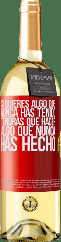 24,95 € Envío gratis | Vino Blanco Edición WHITE Si quieres algo que nunca has tenido, tendrás que hacer algo que nunca has hecho Etiqueta Roja. Etiqueta personalizable Vino joven Cosecha 2020 Verdejo