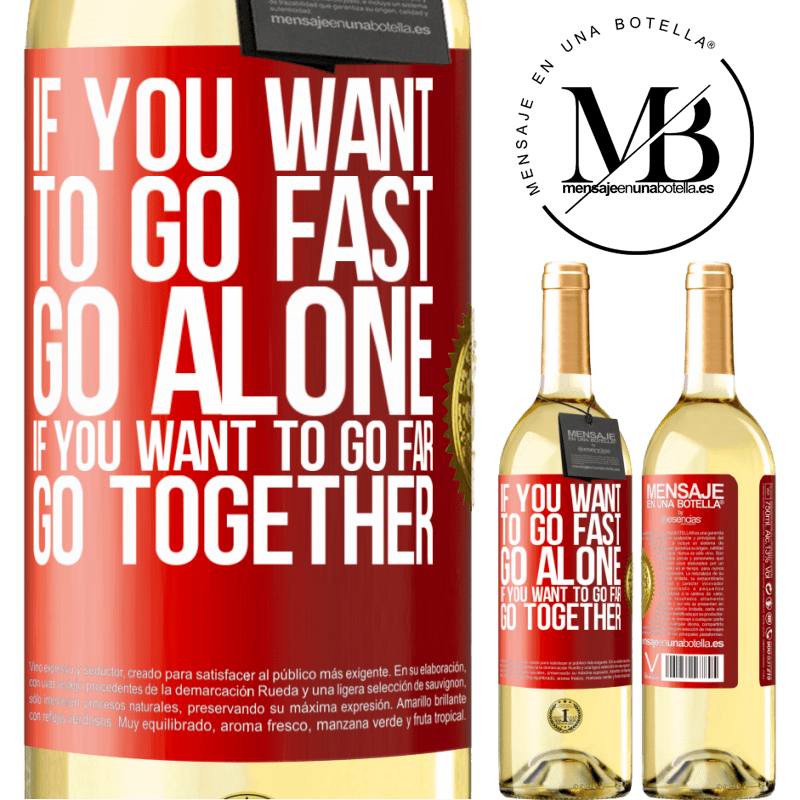 24,95 € Free Shipping   White Wine WHITE Edition If you want to go fast, go alone. If you want to go far, go together Red Label. Customizable label Young wine Harvest 2020 Verdejo