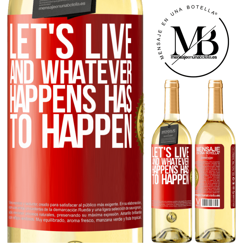 24,95 € Free Shipping | White Wine WHITE Edition Let's live. And whatever happens has to happen Red Label. Customizable label Young wine Harvest 2020 Verdejo