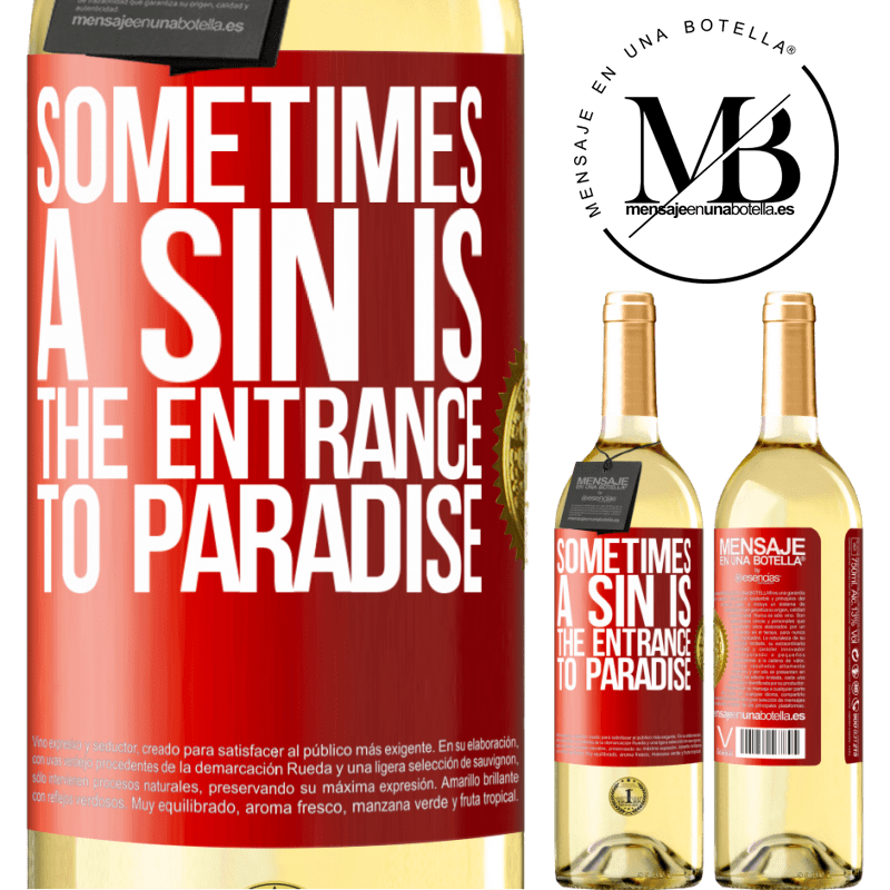 24,95 € Free Shipping | White Wine WHITE Edition Sometimes a sin is the entrance to paradise Red Label. Customizable label Young wine Harvest 2020 Verdejo