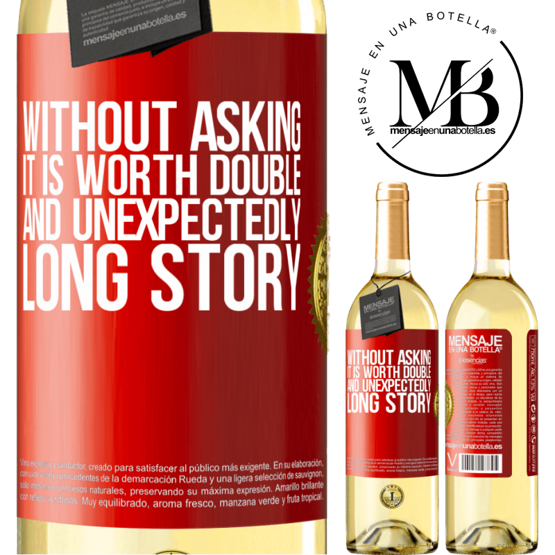 24,95 € Free Shipping | White Wine WHITE Edition Without asking it is worth double. And unexpectedly, long story Red Label. Customizable label Young wine Harvest 2020 Verdejo