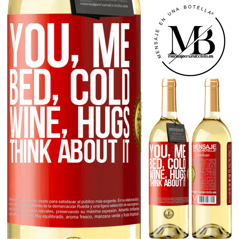 24,95 € Free Shipping   White Wine WHITE Edition You, me, bed, cold, wine, hugs. Think about it Red Label. Customizable label Young wine Harvest 2020 Verdejo