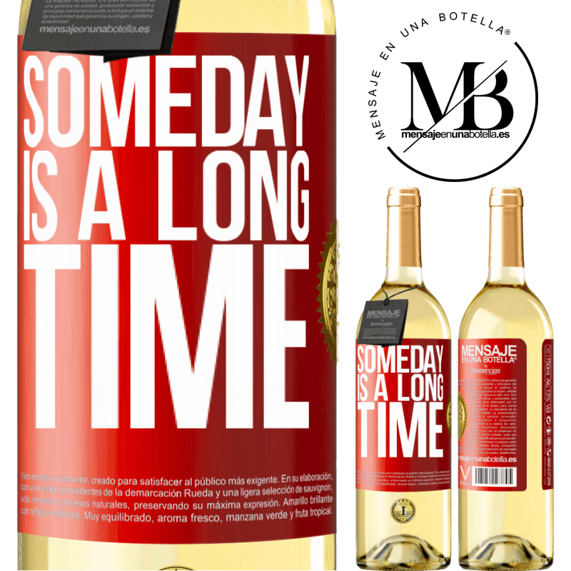 24,95 € Free Shipping | White Wine WHITE Edition Someday is a long time Red Label. Customizable label Young wine Harvest 2020 Verdejo