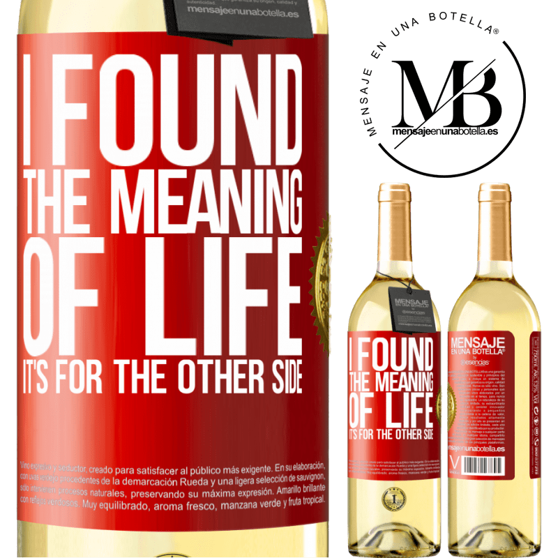 24,95 € Free Shipping | White Wine WHITE Edition I found the meaning of life. It's for the other side Red Label. Customizable label Young wine Harvest 2020 Verdejo