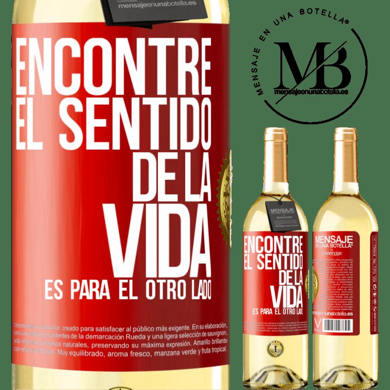 24,95 € Envío gratis | Vino Blanco Edición WHITE Encontré el sentido de la vida. Es para el otro lado Etiqueta Roja. Etiqueta personalizable Vino joven Cosecha 2020 Verdejo