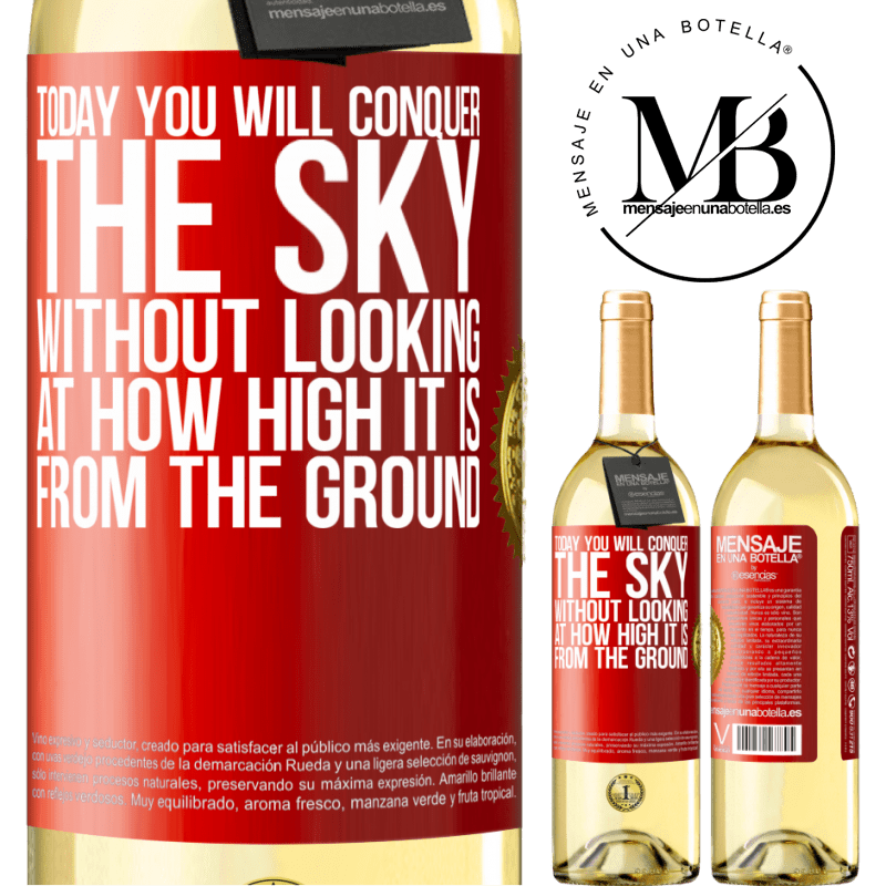 24,95 € Free Shipping   White Wine WHITE Edition Today you will conquer the sky, without looking at how high it is from the ground Red Label. Customizable label Young wine Harvest 2020 Verdejo