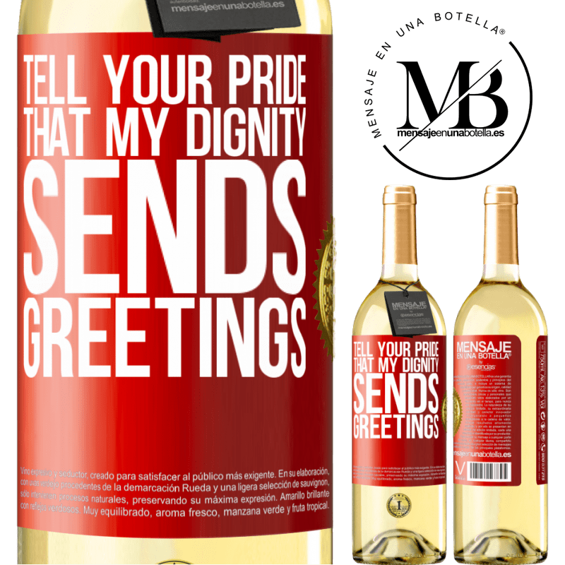 24,95 € Free Shipping | White Wine WHITE Edition Tell your pride that my dignity sends greetings Red Label. Customizable label Young wine Harvest 2020 Verdejo