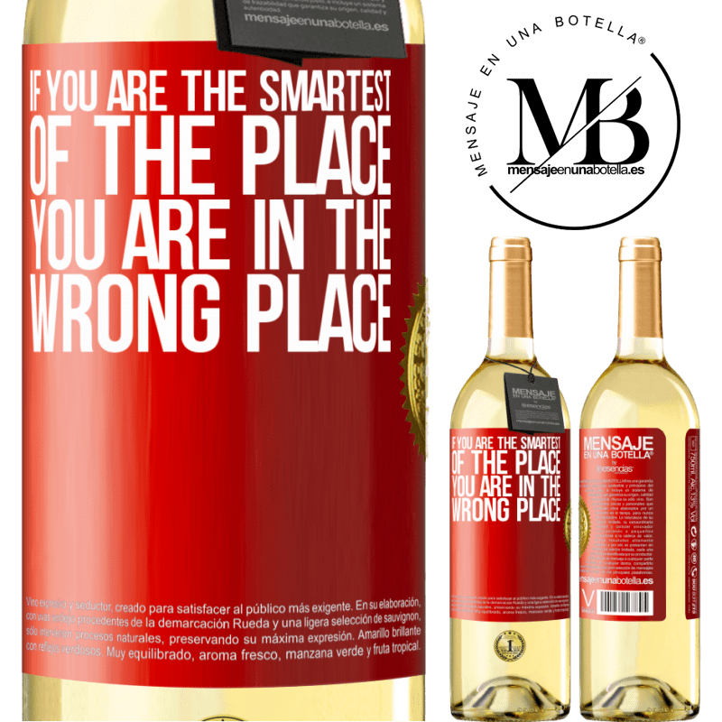 24,95 € Free Shipping   White Wine WHITE Edition If you are the smartest of the place, you are in the wrong place Red Label. Customizable label Young wine Harvest 2020 Verdejo
