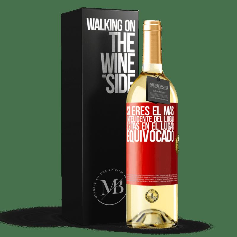 24,95 € Envoi gratuit | Vin blanc Édition WHITE Si vous êtes le plus intelligent de l'endroit, vous êtes au mauvais endroit Étiquette Rouge. Étiquette personnalisable Vin jeune Récolte 2020 Verdejo