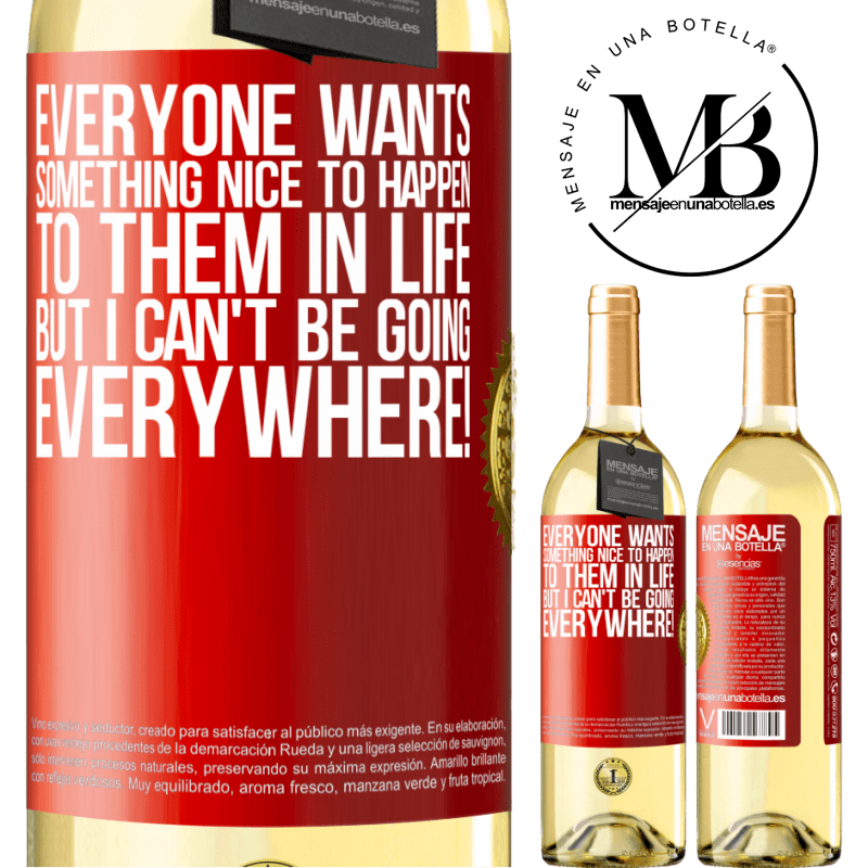 24,95 € Free Shipping | White Wine WHITE Edition Everyone wants something nice to happen to them in life, but I can't be going everywhere! Red Label. Customizable label Young wine Harvest 2020 Verdejo