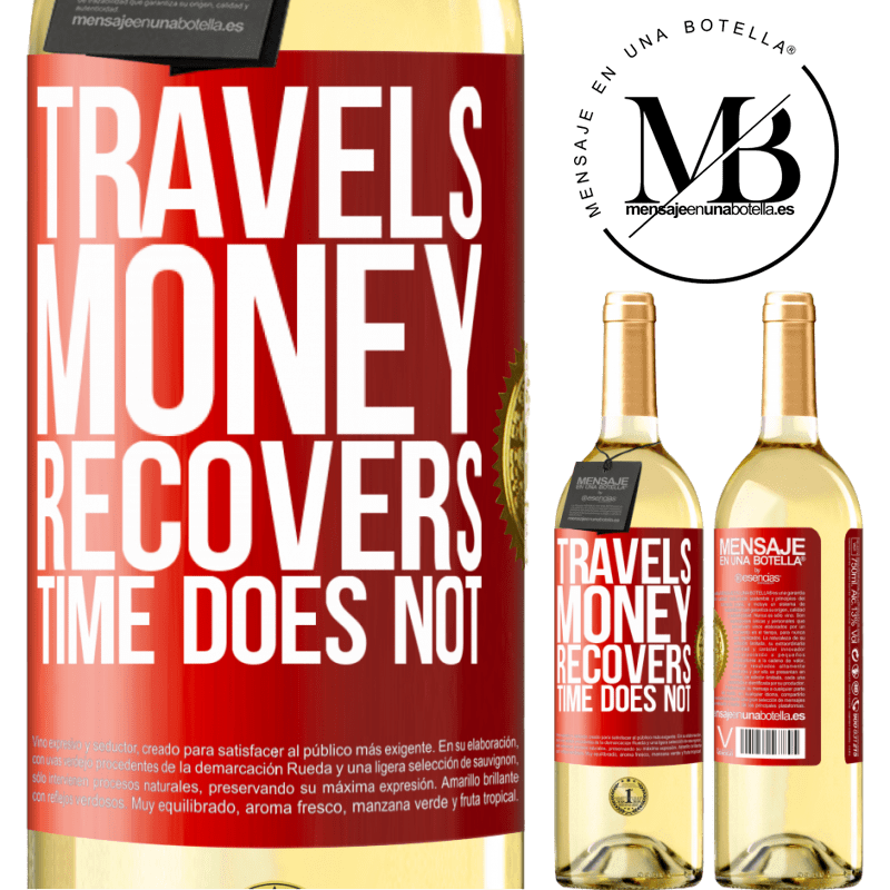 24,95 € Free Shipping | White Wine WHITE Edition Travels. Money recovers, time does not Red Label. Customizable label Young wine Harvest 2020 Verdejo