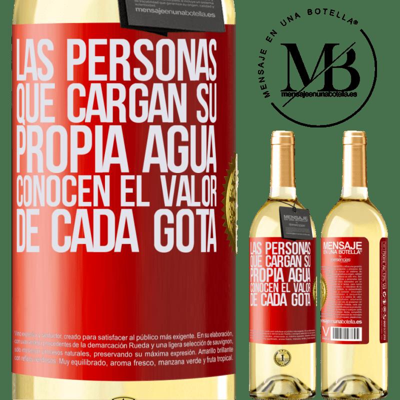 24,95 € Envío gratis | Vino Blanco Edición WHITE Las personas que cargan su propia agua, conocen el valor de cada gota Etiqueta Roja. Etiqueta personalizable Vino joven Cosecha 2020 Verdejo