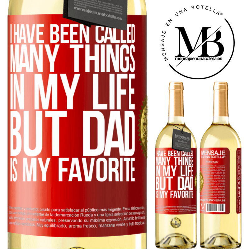 24,95 € Free Shipping | White Wine WHITE Edition I have been called many things in my life, but dad is my favorite Red Label. Customizable label Young wine Harvest 2020 Verdejo