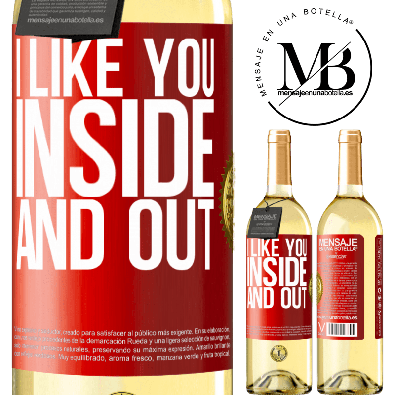 24,95 € Free Shipping | White Wine WHITE Edition I like you inside and out Red Label. Customizable label Young wine Harvest 2020 Verdejo
