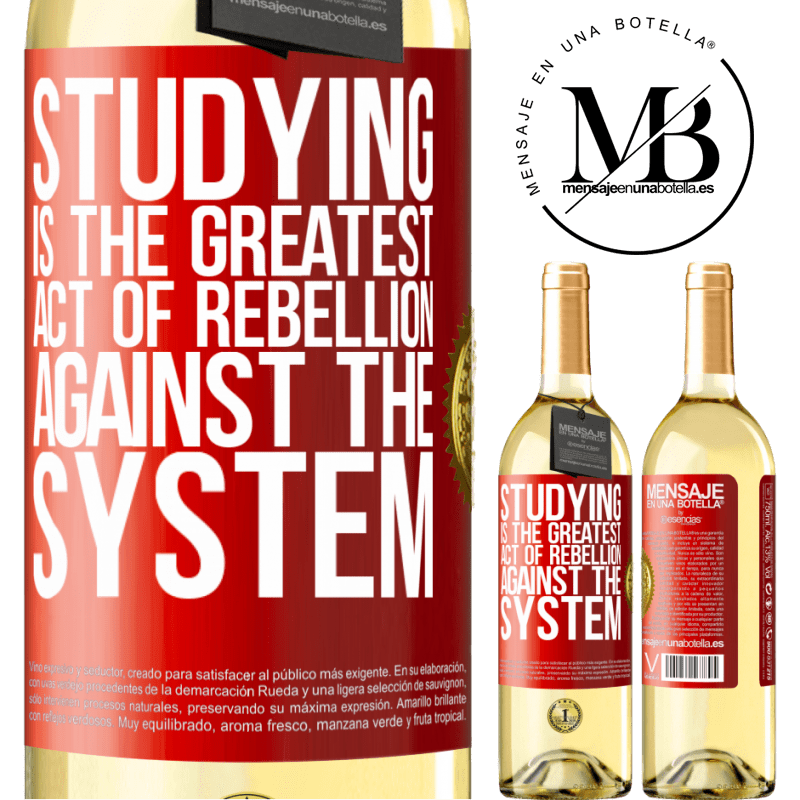 24,95 € Free Shipping | White Wine WHITE Edition Studying is the greatest act of rebellion against the system Red Label. Customizable label Young wine Harvest 2020 Verdejo