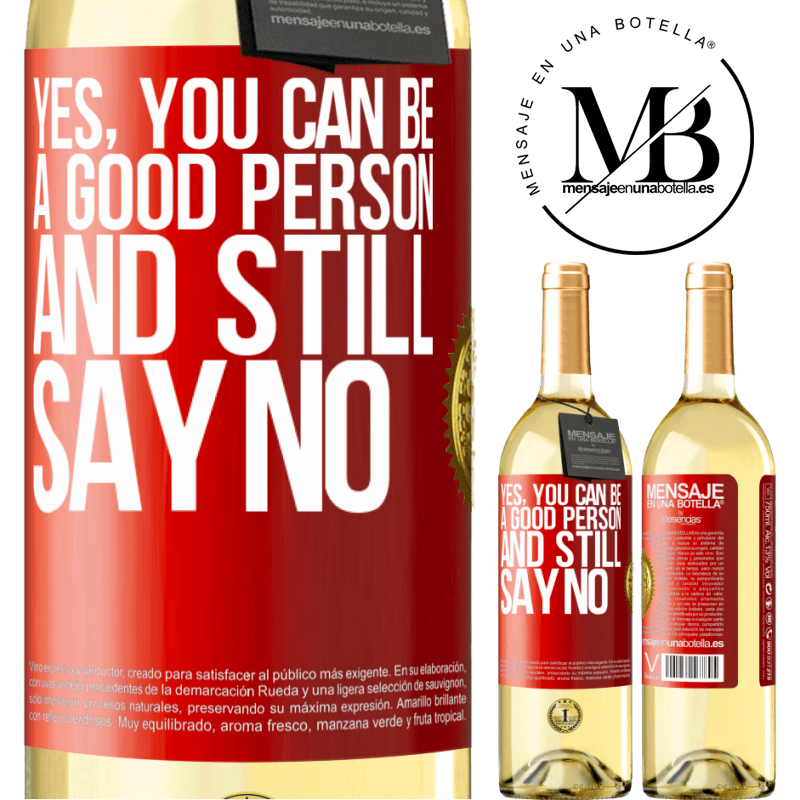 24,95 € Free Shipping | White Wine WHITE Edition YES, you can be a good person, and still say NO Red Label. Customizable label Young wine Harvest 2020 Verdejo