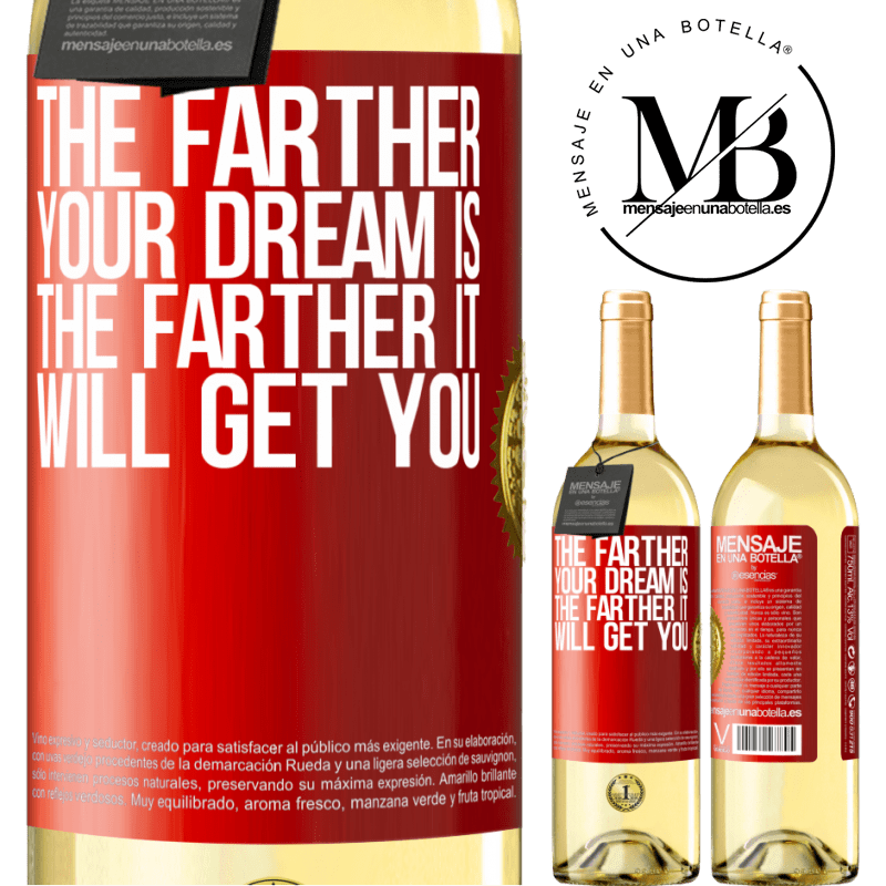 24,95 € Free Shipping | White Wine WHITE Edition The farther your dream is, the farther it will get you Red Label. Customizable label Young wine Harvest 2020 Verdejo