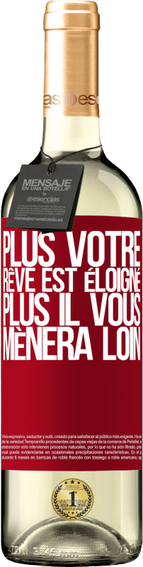 24,95 € Envoi gratuit   Vin blanc Édition WHITE Plus votre rêve est éloigné, plus il vous mènera loin Étiquette Rouge. Étiquette personnalisable Vin jeune Récolte 2020 Verdejo