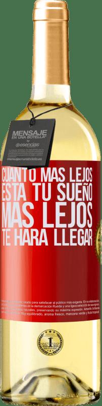 24,95 € Envío gratis | Vino Blanco Edición WHITE Cuanto más lejos está tu sueño, más lejos te hará llegar Etiqueta Roja. Etiqueta personalizable Vino joven Cosecha 2020 Verdejo