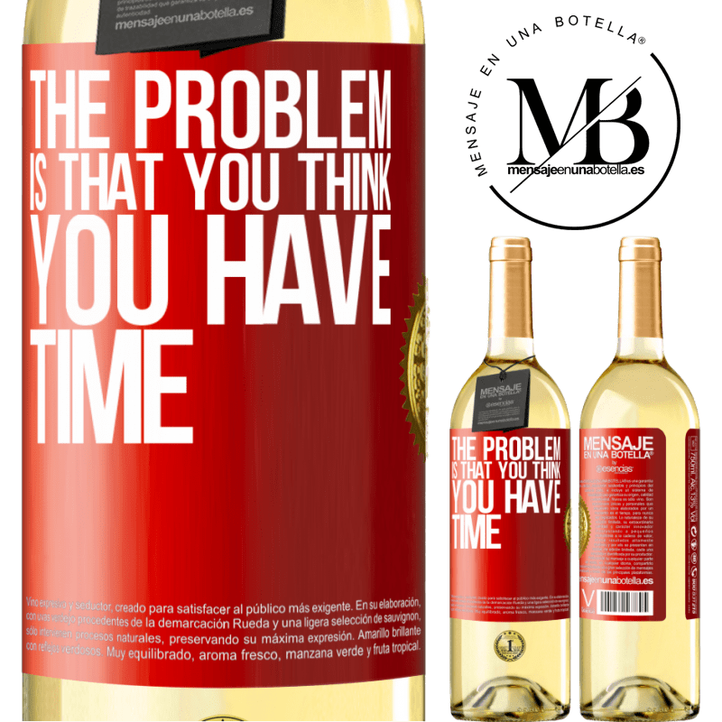 24,95 € Free Shipping   White Wine WHITE Edition The problem is that you think you have time Red Label. Customizable label Young wine Harvest 2020 Verdejo