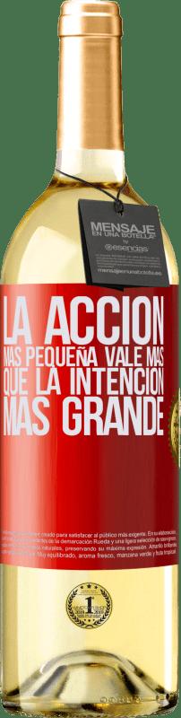 24,95 € Envío gratis | Vino Blanco Edición WHITE La acción más pequeña vale más que la intención más grande Etiqueta Roja. Etiqueta personalizable Vino joven Cosecha 2020 Verdejo
