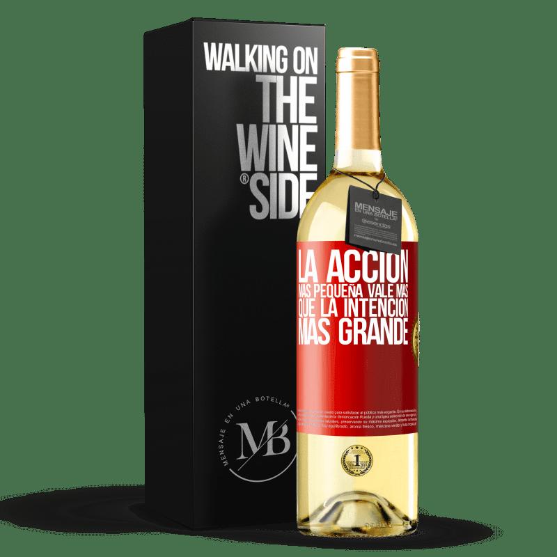 24,95 € Envoi gratuit | Vin blanc Édition WHITE La plus petite action vaut plus que la plus grande intention Étiquette Rouge. Étiquette personnalisable Vin jeune Récolte 2020 Verdejo