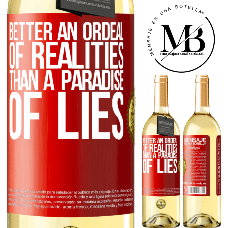 24,95 € Free Shipping | White Wine WHITE Edition Better an ordeal of realities than a paradise of lies Red Label. Customizable label Young wine Harvest 2020 Verdejo