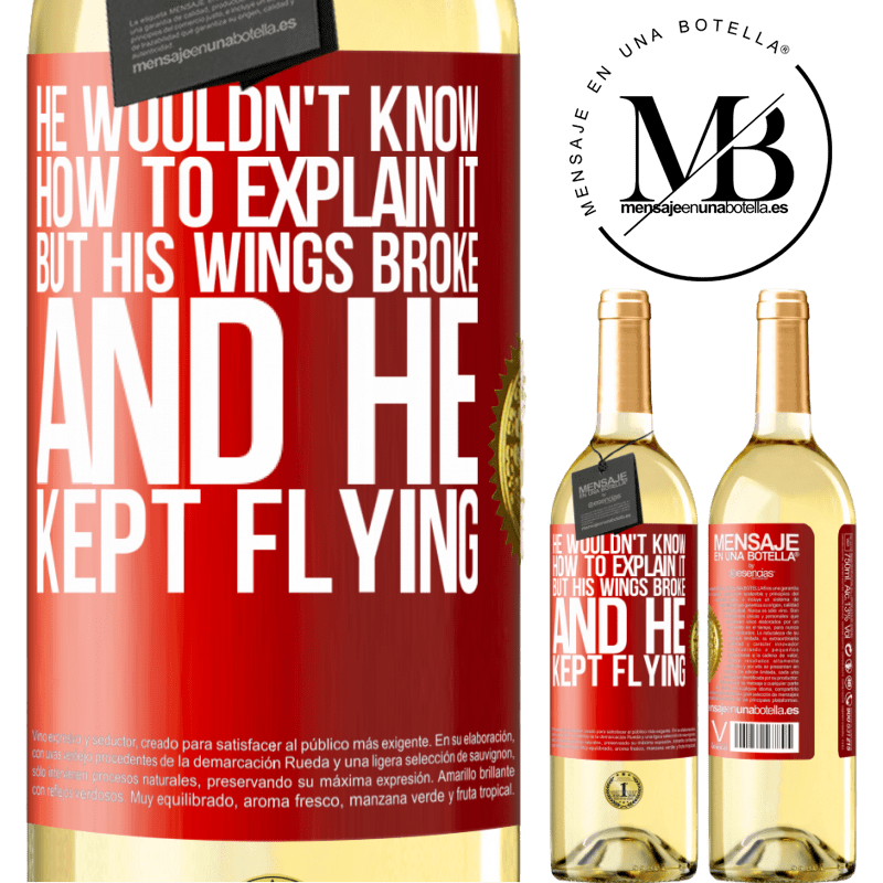 24,95 € Free Shipping | White Wine WHITE Edition He wouldn't know how to explain it, but his wings broke and he kept flying Red Label. Customizable label Young wine Harvest 2020 Verdejo