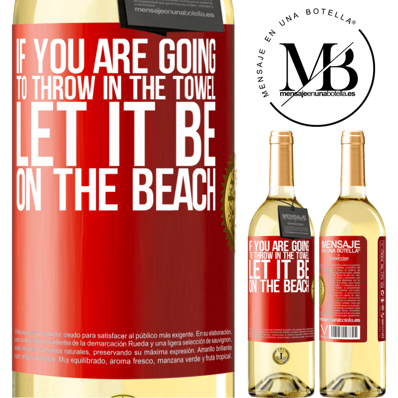 24,95 € Free Shipping   White Wine WHITE Edition If you are going to throw in the towel, let it be on the beach Red Label. Customizable label Young wine Harvest 2020 Verdejo