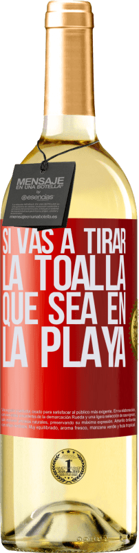 24,95 € Envío gratis | Vino Blanco Edición WHITE Si vas a tirar la toalla, que sea en la playa Etiqueta Roja. Etiqueta personalizable Vino joven Cosecha 2020 Verdejo