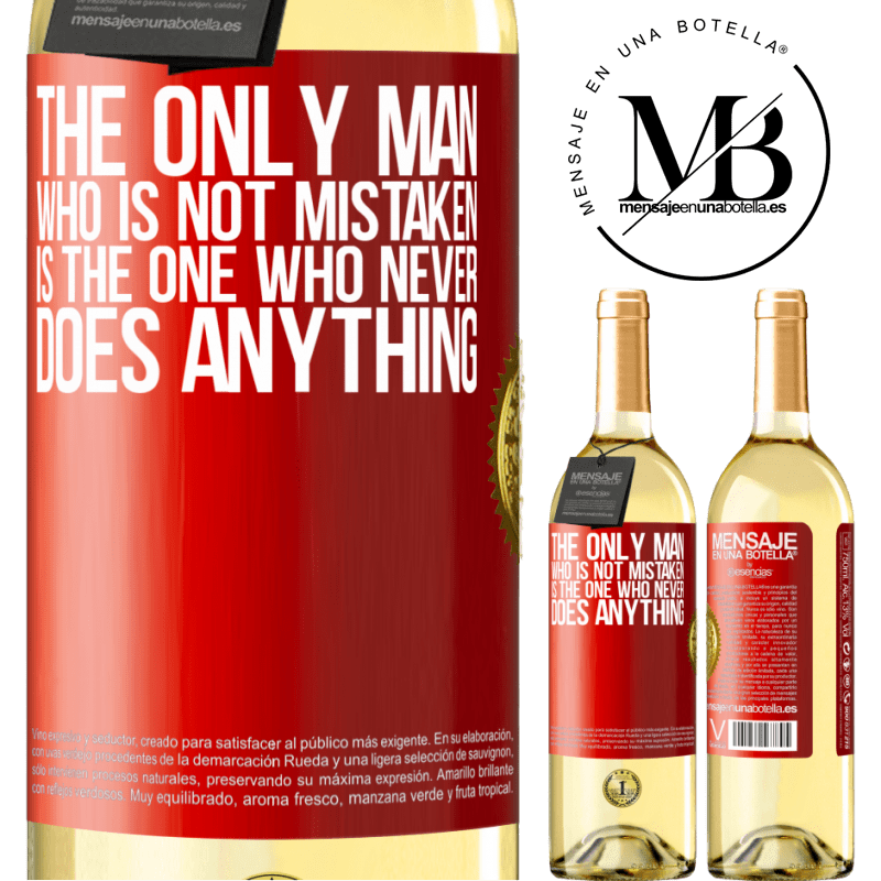 24,95 € Free Shipping | White Wine WHITE Edition The only man who is not mistaken is the one who never does anything Red Label. Customizable label Young wine Harvest 2020 Verdejo
