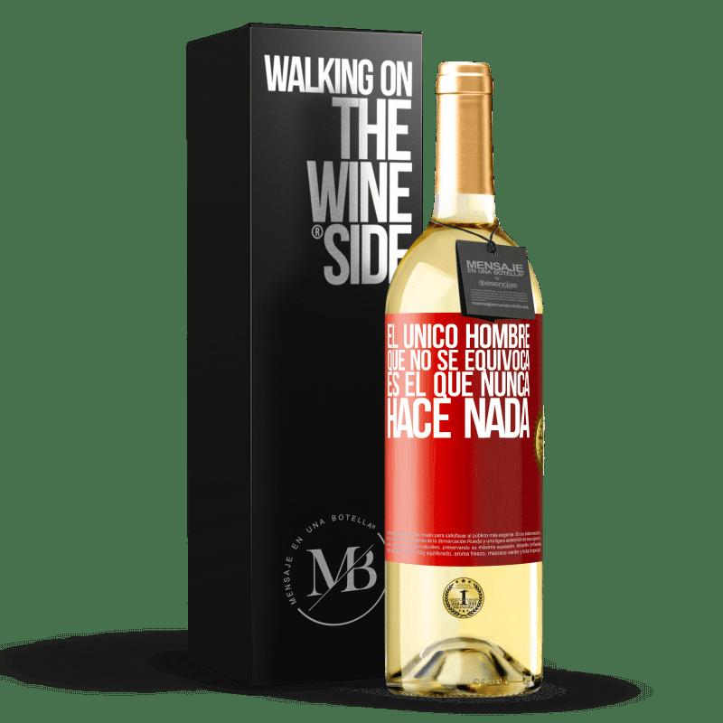 24,95 € Envío gratis | Vino Blanco Edición WHITE El único hombre que no se equivoca es el que nunca hace nada Etiqueta Roja. Etiqueta personalizable Vino joven Cosecha 2020 Verdejo