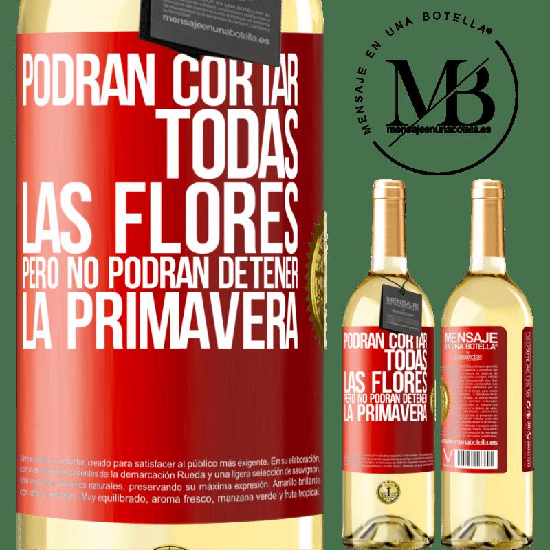 24,95 € Envío gratis   Vino Blanco Edición WHITE Podrán cortar todas las flores, pero no podrán detener la primavera Etiqueta Roja. Etiqueta personalizable Vino joven Cosecha 2020 Verdejo