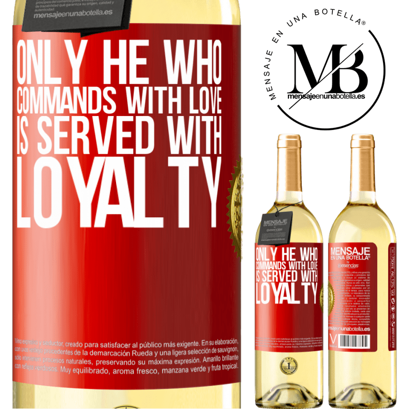 24,95 € Free Shipping | White Wine WHITE Edition Only he who commands with love is served with loyalty Red Label. Customizable label Young wine Harvest 2020 Verdejo