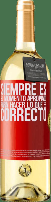 24,95 € Envío gratis | Vino Blanco Edición WHITE Siempre es el momento apropiado para hacer lo que es correcto Etiqueta Roja. Etiqueta personalizable Vino joven Cosecha 2020 Verdejo