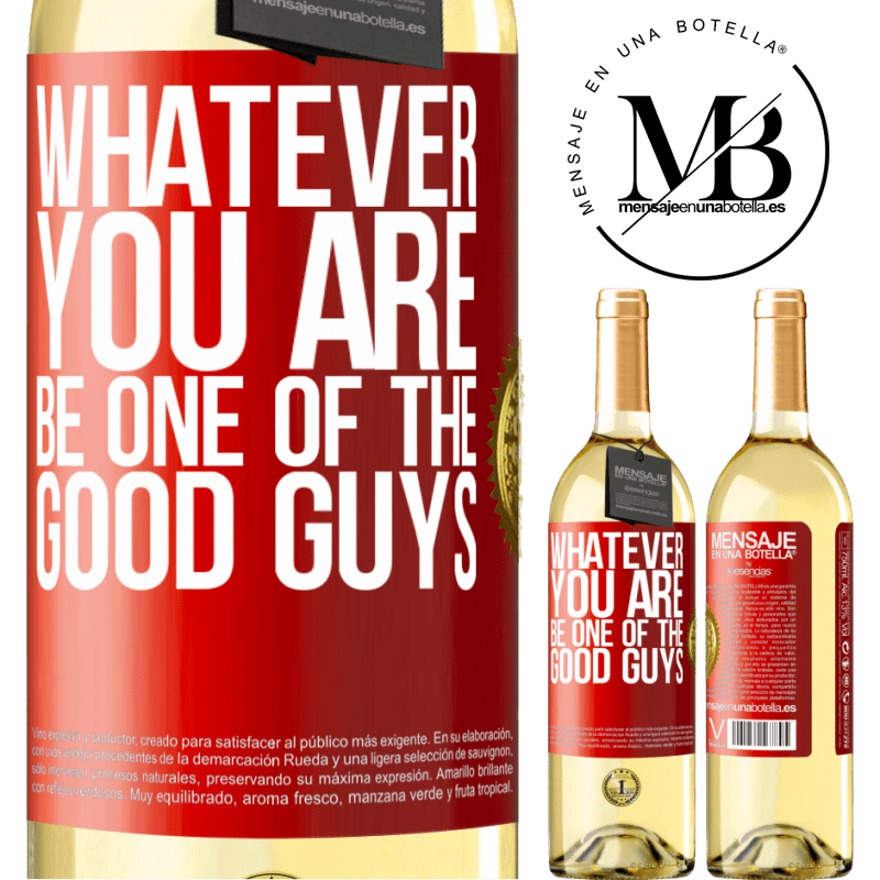 24,95 € Free Shipping | White Wine WHITE Edition Whatever you are, be one of the good guys Red Label. Customizable label Young wine Harvest 2020 Verdejo