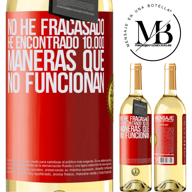 24,95 € Envío gratis | Vino Blanco Edición WHITE No he fracasado. He encontrado 10.000 maneras que no funcionan Etiqueta Roja. Etiqueta personalizable Vino joven Cosecha 2020 Verdejo