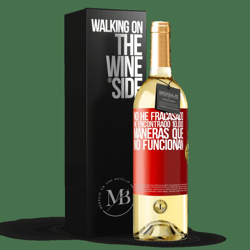 24,95 € Envoi gratuit | Vin blanc Édition WHITE Je n'ai pas échoué. J'ai trouvé 10 000 façons qui ne fonctionnent pas Étiquette Rouge. Étiquette personnalisable Vin jeune Récolte 2020 Verdejo