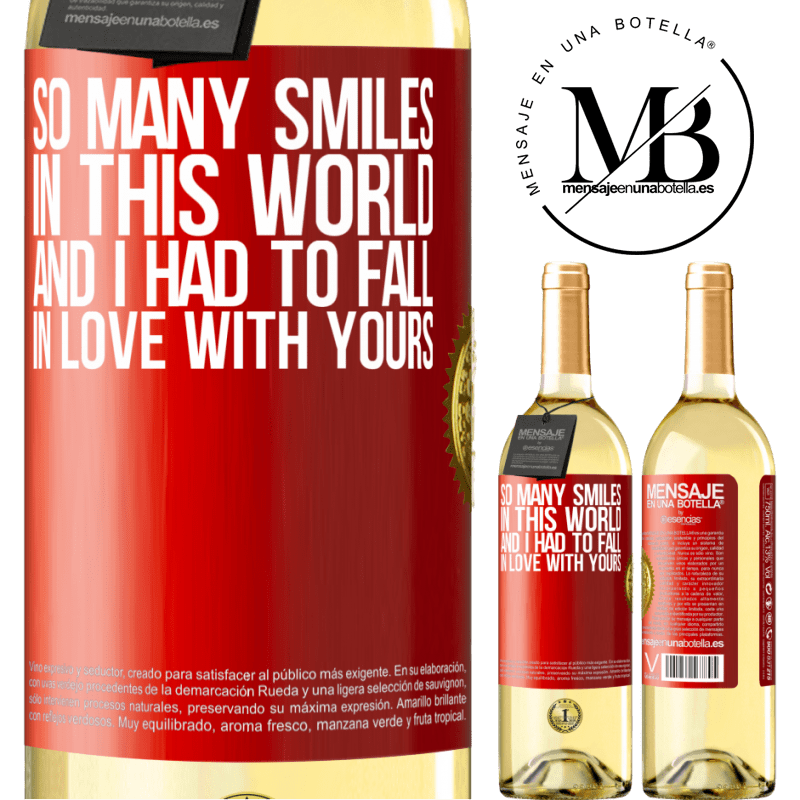 24,95 € Free Shipping | White Wine WHITE Edition So many smiles in this world, and I had to fall in love with yours Red Label. Customizable label Young wine Harvest 2020 Verdejo