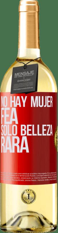 24,95 € Envío gratis   Vino Blanco Edición WHITE No hay mujer fea, solo belleza rara Etiqueta Roja. Etiqueta personalizable Vino joven Cosecha 2020 Verdejo